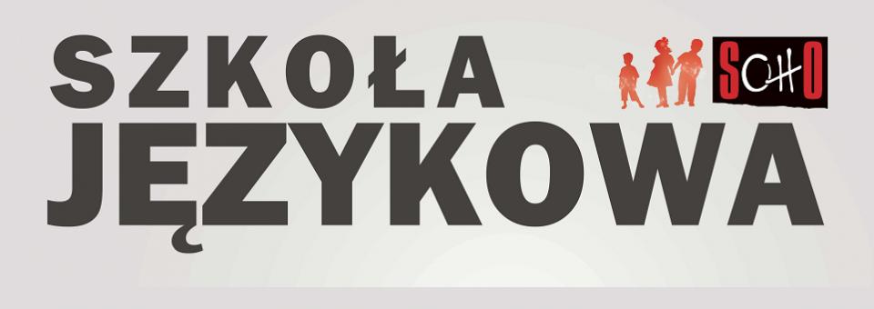 Szkoła językowa SOHO zaprasza na półkolonie i kursy