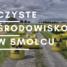 """Spotkanie """"Czyste środowisko w Smolcu i w okolicy"""" już dziś o 17:30 – zapraszamy!"""