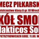 Sokół Smolec kontra Galakticos Solna już w najbliższą niedzielę o godz. 11:00 w Solnej
