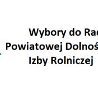 Wybory do Rady Powiatowej Dolnośląskiej Izby Rolniczej 28 lipca 2019 r.