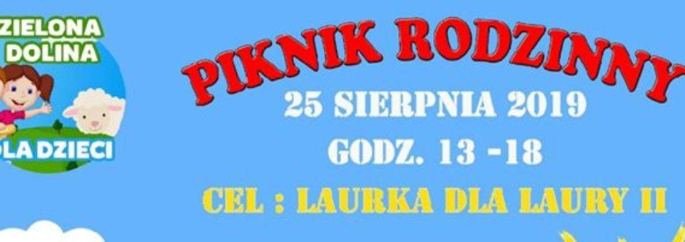 """Rodzinny Piknik """"Laurka dla Laury II"""" w niedzielę 25 sierpnia w godz. 13:00 – 18:00 w Zielonej Dolinie"""