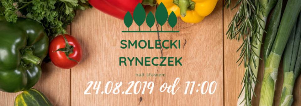 Smolecki Ryneczek nad Stawem zaprasza po raz pierwszy 24 sierpnia od godz. 11:00-do 16:00